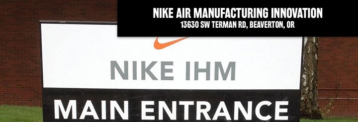 Nike Air Manufacturing Innovation, 13630 Southwest Terman Road, Beaverton, Oregon